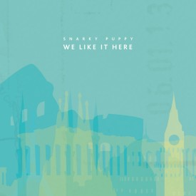 Snarky-Puppy-We-Like-It-Here1-1024x1024